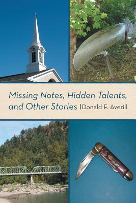Missing Notes, Hidden Talents, and Other Stories Donald F. Averill