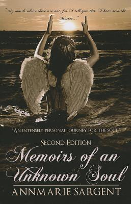 Memoirs of an Unknown Soul  by  Annmarie Sargent
