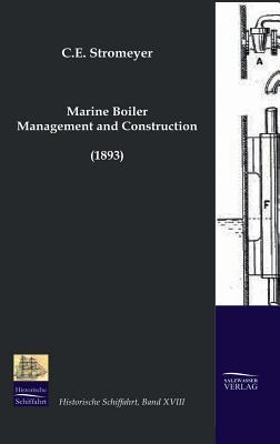 Marine Boiler Management and Construction (1893)  by  C E Stromeyer
