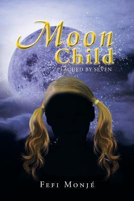 Moon Child: Plagued Seven by Fefi Monje