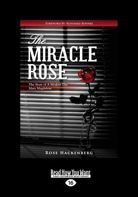 The Miracle Rose (Large Print 16pt) Rose Marie Hackenberg