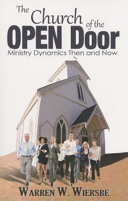 The Church of the Open Door: Ministry Dynamics Then and Now Warren W. Wiersbe