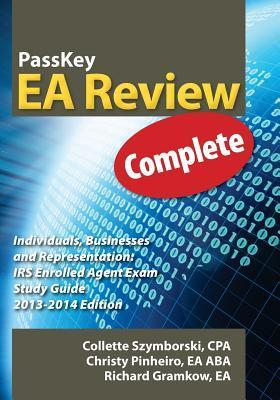 PassKey EA Review, Complete: Individuals, Businesses and Representation: IRS Enrolled Agent Exam Study Guide, 2013-2014 Edition  by  Collette Szymborski