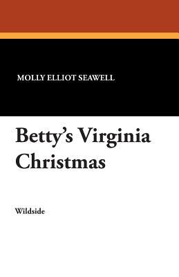 Bettys Virginia Christmas Molly Elliot Seawell