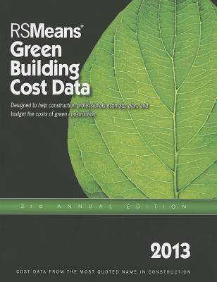 2013 Rsmeans Green Building Cost Data: Means Green Building Cost Data Phillip Waier