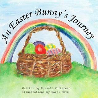 An Easter Bunnys Journey Russell  Whitehead