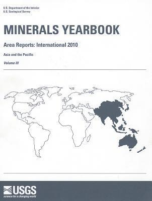 Minerals Yearbook: Volume 3: Area Reports: International Review: 2010, International Asia and the Pacific Geological Survey