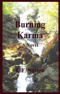 Burning Karma  by  G.F. Norton
