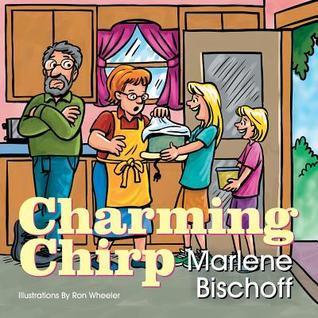 Charming Chirp Marlene A Bischoff