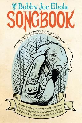Bobby Joe Ebola Songbook  by  Dan Abbott