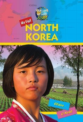We Visit North Korea Claire ONeal