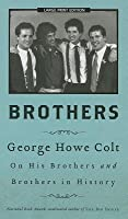 Brothers: George Howe Colt on His Brothers and Brothers in History