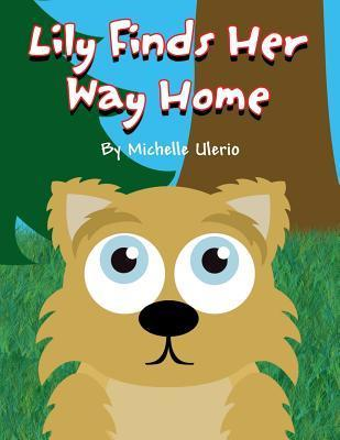 Lily Finds Her Way Home Michelle Ulerio