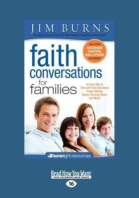 Faith Conversations for Families (Homelight) (Large Print 16pt) Jim Burns