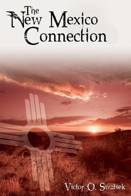 The New Mexico Connection  by  MR Victor O Swatsek