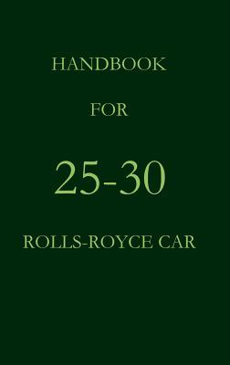 Handbook for 25-30 Rolls-Royce Car Rolls Royce