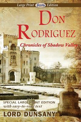 Don Rodriguez Chronicles of Shadow Valley Lord Dunsany