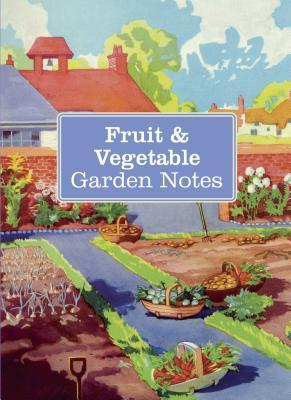 Fruit & Vegetable Garden Notes  by  CICO Books