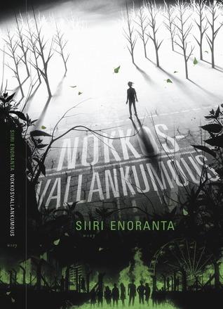 Nokkosvallankumous  by  Siiri Enoranta