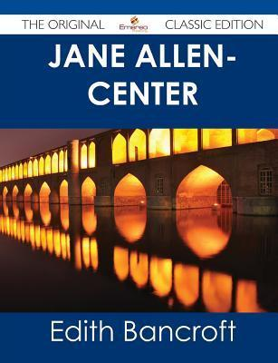 Jane Allen- Center - The Original Classic Edition Edith Bancroft