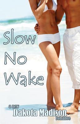Slow No Wake Dakota Madison
