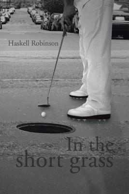 In the Short Grass  by  Haskell Robinson
