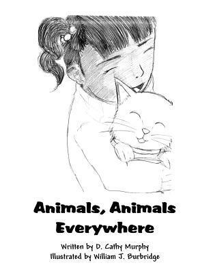 Animals, Animals Everywhere  by  D. Cathy Murphy
