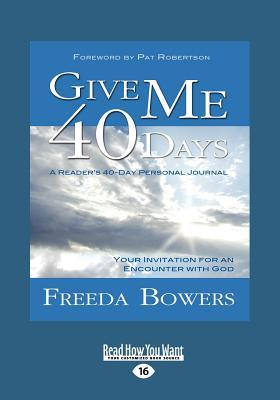 Give Me 40 Days (Large Print 16pt)  by  Freeda Bowers