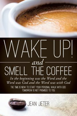 Wake Up! and Smell the Coffee Jean Jeter