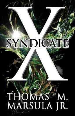 Syndicate X Thomas M. Marsula Jr.