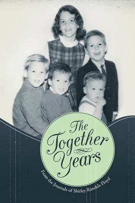 The Together Years  by  Shirley Randels Floyd