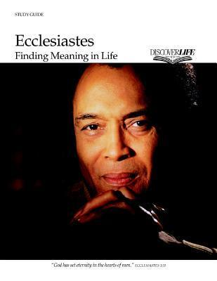 Ecclesiastes: Finding Meaning in Life  by  CRC Publications