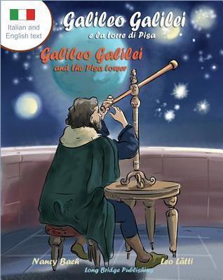Galileo Galilei E La Torre Di Pisa - Galileo Galilei and the Pisa Tower: A Bilingual Picture Book about the Italian Astronomer  by  Nancy Bach