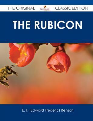 The Rubicon - The Original Classic Edition  by  E.F. Benson