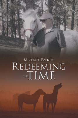 Redeeming the Time Michael Ezekiel