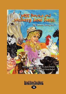 Miss Donna and Mulberry Acres Farm  by  Donna Douglas