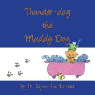 Thunder Dog the Frog Dog  by  B. Lynn Shocknesse
