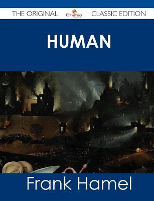 Human Animals - The Original Classic Edition Frank Hamel