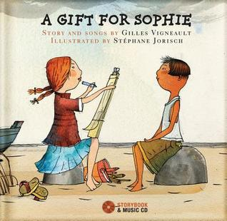 A Gift for Sophie  by  Gilles Vigneault