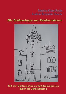 Die Schlosskatze von Reinhardsbrunn  by  Martina Giese-Rothe