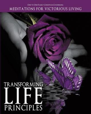 Transforming Life Principles  by  Family Christian Counseling One to One