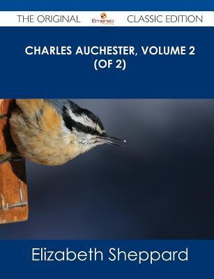 Charles Auchester, Volume 2 (of 2) - The Original Classic Edition  by  Elizabeth Sheppard