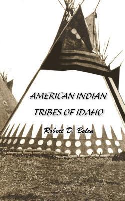 American Indian Tribes of Idaho Robert David Bolen