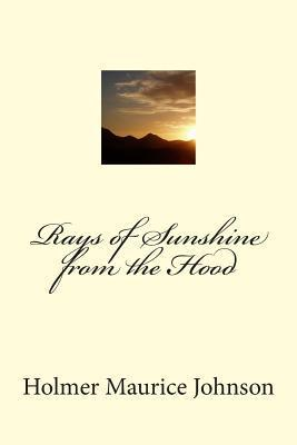 Rays of Sunshine from the Hood Holmer Maurice Johnson