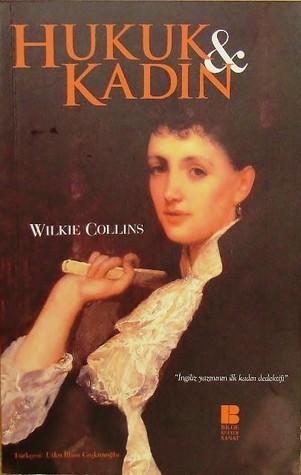 Hukuk ve Kadın Wilkie Collins
