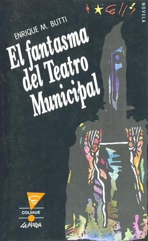 El fantasma del Teatro Municipal Enrique Butti