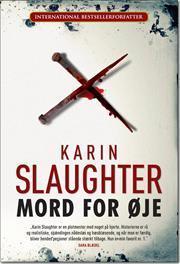 Mord for øje (Grant County #1)  by  Karin Slaughter