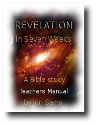 Revelation in Seven Weeks: A Bible Study: Teachers Manual  by  Jori Sams
