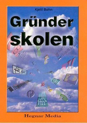 Gründerskolen  by  Kjetil Bøhn