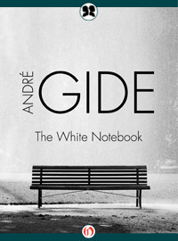 The White Notebook André Gide